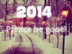 New Year Quote: 2014, Please Be Good