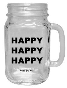 Happy Happy Happy Mug-- Mason Drinking Jar