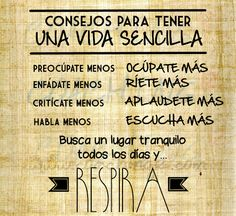 Respira✨☀️ para tener, tener una, una vida, cita, vida sencilla, consejo para, frase, para reflexionar, spanish quot