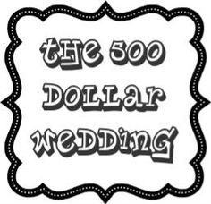 Budget wedding ideas I have to see it to believe it