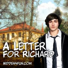 Richard received an anonymous letter..He decides to reveal the big secret! http://www.hidden4fun.com/hidden-object-games/1064/A-Letter-for-Richard.html anonym letterh, letterh decid