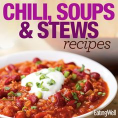 Warming and healthy chili, soups and stews