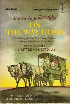 Published by Rose Wilder Lane, the daughter of Laura and Almanzo Wilder, On the Way Home contains Laura's journal from the family's move to Missouri.