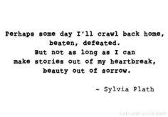sorrow, beautiful heartbreak quotes, wisdom, write, word, poetri, beauty, sylvia plath make stories, sylviaplath