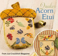 Quaker Acorn Etui from the Sep/Oct 2014 issue of Just CrossStitch Magazine. Order a digital copy here: http://www.anniescatalog.com/detail.html?code=AM53354