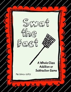 Swat the Fact is a whole class math game that gives students the opportunity to practice their addition and subtraction facts.  This game has two b...