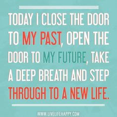 life quotes, the doors, inspiration, new start, new life, deep breath, colleg, new beginnings, special people