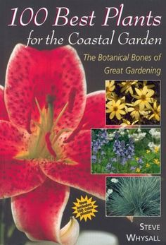 100 Best Plants for the Coastal Garden: The Botanical « LibraryUserGroup.com – The Library of Library User Group
