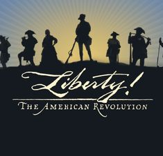 LIBERTY! THE AMERICAN REVOLUTION liberty, games, american histori, command centers, british, films, american revolut, the road, important people