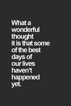 Good days are ahead