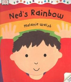 Thursday, July 17 & Friday, July 18, 2014. Upset because he cannot reach and touch the colors of his first rainbow, Ned finds another rainbow that he can touch. rainbow