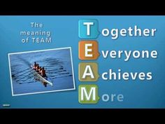 The meaning of team work : Together Everyone Achieves More!