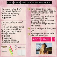 Make your own jar of happiness.  http://pegfitzpatrick.com/2012/10/29/what-will-fill-your-happiness-jar/