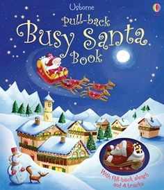 Busy Santa Book $24.99  Pull-back moving Santa in a sleigh with 4 embedded tracks in a big sturdy board book! LOVE!