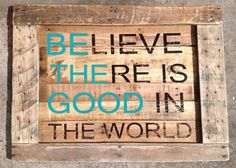 "Wood Sign ""Be The Good"" 3' x 4'"