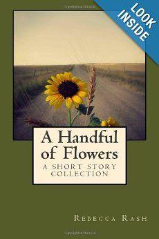 A Handful of Flowers by Rebecca Rash