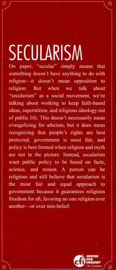 """(2012-11) Secularism ~ """"secular"""" simply means that something doesn't have anything to do with religion (...) when we talk about """"secularism"""" as a social movement, we're talking about working to keep faith-based ideas, superstition and religious ideology out of public life. (...) secularists want public policy to be based on facts, science and reason."""