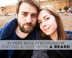 10 Very Real Struggles of Dating a Guy With a Beard  http://www.womenshealthmag.com/sex-and-relationships/dating-guys-with-beards