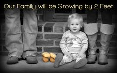"2nd Baby Announcement... ""Our family will be growing by 2 feet""...                                             Not really crazy about this photo, but the idea is cute, without the selective coloring, of course."