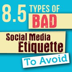 Are you often worried about making mistakes on social media platforms and unsure of the appropriate social etiquette? These are 8.5 examples and tactics you will want to avoid if you want to ensure you are following appropriate social media etiquette.