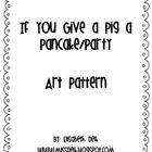 This is a pattern inspired by the stories If You Give a Pig a Pancake and If You Give a Pig a Party by Laura Numeroff.  You will get the comp...