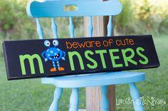Beware Of Cute Monsters Halloween Sign