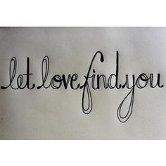 let love find you