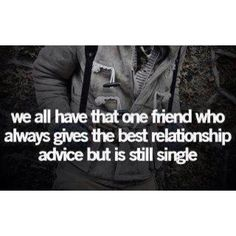 I would be that friend...unfortunately.