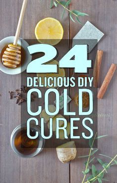 """24 Delicious DIY Cold Remedies: 1. Lemon, Ginger & Honey Flu Remedy 2. Flu Buster Clementine Creamsicle Smoothie 3. Classic Chicken Noodle Soup 4. Apple Cider Vinegar Elixir 5. Sage Tea 6. Asian Noodle Soup (Vegan) 7. Homemade Cough Remedy 8. Ginger & Lemon """"Cure For Colds"""" Cake 9. Spicy Lemon-Ginger """"Intensi-Toddy"""" 10. Chicken And Vegetable Wonton Soup 11. Moxie's Cold Cure-All 12. Kimchi Fried Rice 13. Sriracha Cold Remedy 14. Chicken Soup With Carrot Hearts 15. Turmeric Milk with Ginger & ..."""