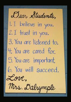 I will have this in my classroom each year. These 6 points are the reason I am going into teaching. I want each student to feel cared for and important.