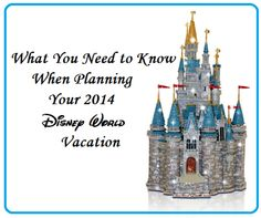 Planning a 2014 Disney World Vacation - Disney Insider Tips