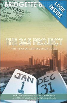 The 365 Project: The Year of Getting Back to Me by: Bridgette C Burton (AB '11, ABJ '11)