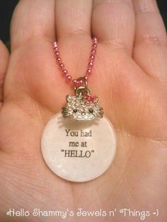You had me at HELLO quote necklace with Hello by HelloShammys, $14.00
