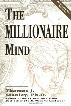 The Millionaire Mind by Thomas J. Stanley. $10.58. Publication: August 2, 2001. Author: Thomas J. Stanley. Publisher: Andrews McMeel Publishing; Original edition (August 2, 2001)