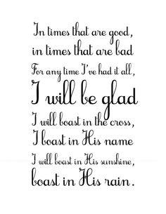 I will boast in His sunshine and boast in His rain. Lacrae