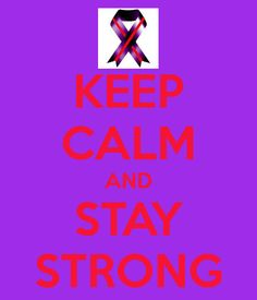 Keep calm and Stay Strong! Chronic Migraine Awareness!  (I made! Credit goes to Lauren Nicole http://pinterest.com/xlaurennicolex/chronic-migraine-awareness/