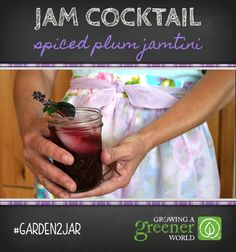 Plum Jamtini - taking canning to a whole new level by using homemade jams and jelly as the base for cocktails