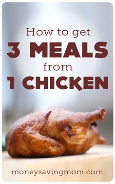 Want to stretch your meat a little further? Here is how to get three meals from one chicken!