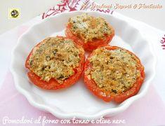 Pomodori al forno con tonno e olive nere  Blog Profumi Sapori & Fantasia