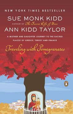 Traveling with Pomegranates: A Mother and Daughter Journey to the Sacred Places of Greece, Turkey, and France by Sue Monk Kidd http://www.amazon.com/dp/0143117971/ref=cm_sw_r_pi_dp_L6Flub0XEKHSZ