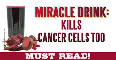 MIRACLE DRINK KILLS CANCER CELLS!