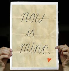 Now is mine.