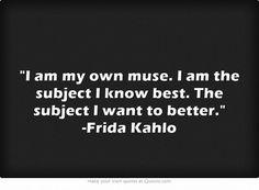 -Frida Kahlo