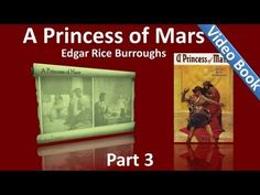 Part 3 - A Princess of Mars Audiobook by Edgar Rice Burroughs (Chs 19-28) Classic Literature VideoBook with synchronized text, interactive transcript, and closed captions in multiple languages. Audio courtesy of Librivox. Read by Mark Nelson