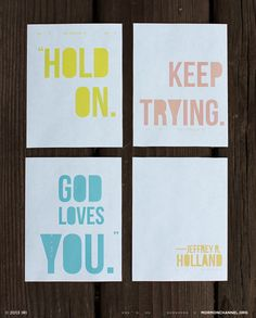 """Hold on. Keep trying. God loves you."" — Jeffrey R. Holland  #LDS #Mormon"