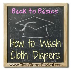 The Cloth Diaper Revival: Back to Basics: How to Wash Cloth Diapers