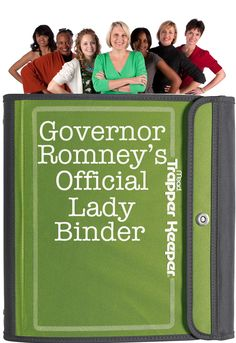 Romney's got binders FULL of women! Feminists can now stand down! He's got this!
