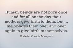 human beings are not born once
