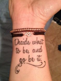 Decide what to be, and go be it. ~ The Avett Brothers