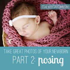 it's always autumn - itsalwaysautumn - photograph: take great pictures of your newborn baby {Pt 2: Posing}